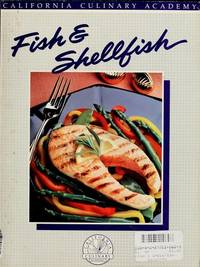 FISH & SHELLFISH (California Culinary Academy Series)