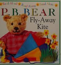 P.B. Bear: Fly-away Kite (Read Aloud, Read Along, Read Alone)