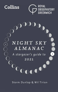 Night Sky Almanac: A stargazer's guide to 2021