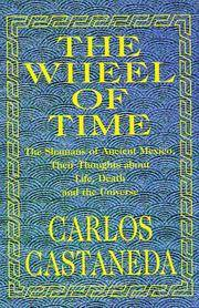 The Wheel of Time: The Shamans of Ancient Mexico, Their Thoughts About Life, Death and the Universe by  Carlos Castaneda - Hardcover - from Good Deals On Used Books and Biblio.com