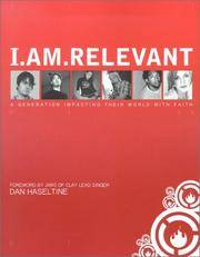 I.Am.Relevant: A Generation Impacting Their World with Faith [Paperback] Haseltine, Dan; Various...