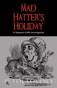 image of Mad Hatter's Holiday (A Sergeant Cribb Investigation)