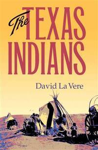 The Texas Indians (Centennial Series of the Association of Former Students, Texas A&M...