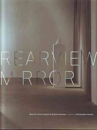 Rearview Mirror: New Art from Central & Eastern Europe