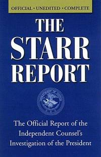 The Starr Report: The Official Report of the Independent Counsel's Investigation of the President