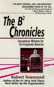 The B-2 Chronicles : Uncommon Wisdom for Un-Corporate America by  Robert Townsend - Paperback - First Edition - 1995 - from Top Notch books (SKU: 232690)