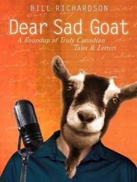 Dear Sad Goat: A Roundup of Truly Canadian Tales & Letters