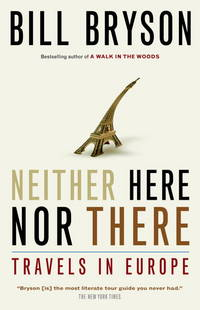 Neither Here Nor There - Travels In Europe by  Bill Bryson - Paperback - 1991 - from Nerman's Books and Collectibles and Biblio.com