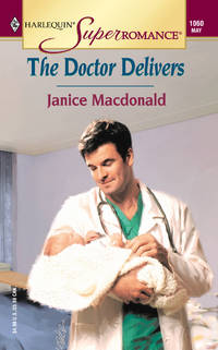 The Doctor Delivers (Harlequin Superromance No. 1060)