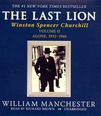 image of The Last Lion: Winston Spencer Churchill, VOLUME TWO: Alone, 1932-1940 (Winston Spencer Churchill, Volume II)
