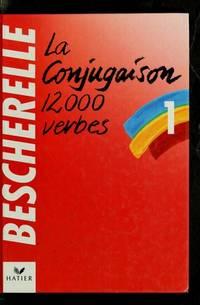 LA Conjugaison Dictionnaire De Douze Mille Verbes