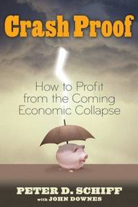 Crash Proof : How to Profit from the Coming Economic Collapse