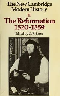 The New Cambridge Modern History, Vol. 2: The Reformation, 1520-1559 (v. 2)