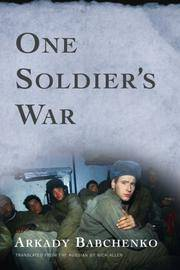 One Soldier's War by  Arkady Babchenko - 1st Edition - 2008 - from McAllister & Solomon Books (SKU: 099803)