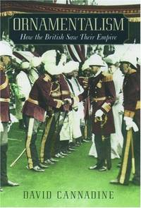 ORNAMENTALISM - HOW THE BRITISH SAW THEIR EMPIRE