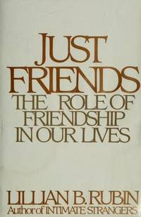 Just Friends: The Role of Friendships in Our Lives