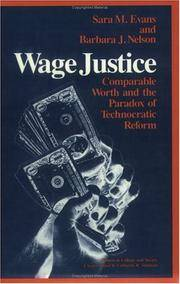 WAGE JUSTICE. Comparable Worth And The Paradox Of Technocratic Reform.
