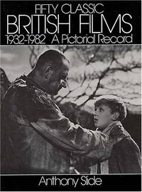 Fifty Classic British Films, 1932-1982: A Pictorial Record