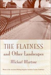 THE FLATNESS AND OTHER LANDSCAPES. by  Michael Martone - First Edition - 2000 - from Nelson & Nelson, Booksellers (Wise Street Books) (SKU: 31815)