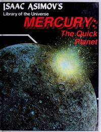 Mercury, the quick planet (Isaac Asimov's library of the universe)