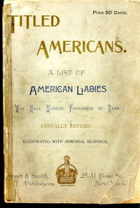 Titled Americans: The Real Heiresses' Guide to Marrying an Aristocrat. (Originally Published...