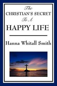 The Christian's Secret of a Happy Life.