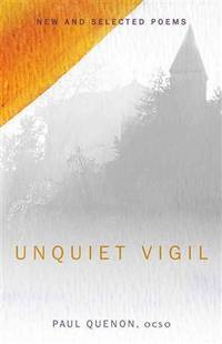 Unquiet Vigil: New and Selected Poems (Paraclete Poetry)