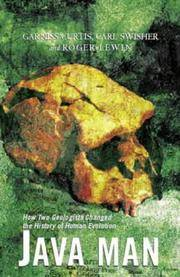 Java Man: How Two Geologists Changed the History of Human Evolution by Carl Swisher; Roger Lewin; Garniss Curtis - Hardcover - 2001 - from Fireside Bookshop and Biblio.co.uk