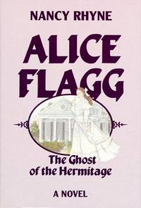 Alice Flagg: The Ghost of the Hermitage : A Novel