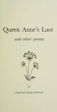 Queen Anne's Lace: and other Poems