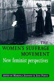 THE WOMEN'S SUFFRAGE MOVEMENT : New Feminist Perspectives