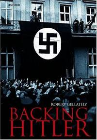 Backing Hitler - Consent and Coercion in Nazi Germany