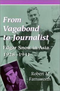 From Vagabond to Journalist: Edgar Snow in Asia, 1928-1941 (Social History, Popular Culture,...