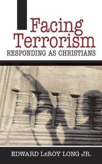 Facing Terrorism: Responding as Christians