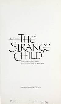 Strange Child by E.T. A. Hoffmann - Signed First Edition - 1991-08-20 - from Browsers' Bookstore and Biblio.com