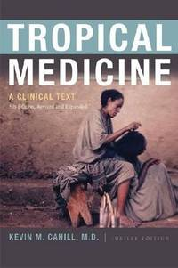 Tropical Medicine: A Clinical Text, 8th Edition, Revised and Expanded (International Humanitarian...