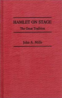 Hamlet on Stage. The Great Tradition.