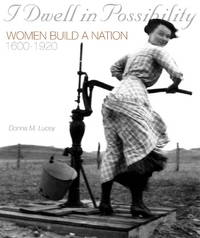 I Dwell in Possibility: Women Build a Nation