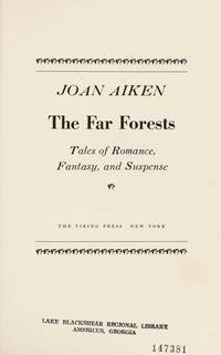 THE FAR FORESTS: TALES OF ROMANCE, FANTASY, AND SUSPENSE
