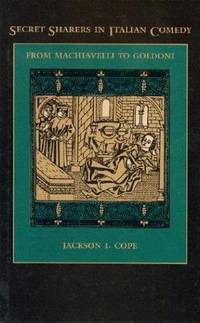 Secret Sharers in Italian Comedy: from Machiavelli to Goldoni by  Jackson I Cope - First Edition - 1996 - from Blue Jacket Books and Biblio.com