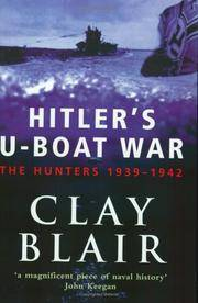 Hitler's U-boat War: The Hunters, 1939-42 v.1 (Vol 1) by Blair, Clay