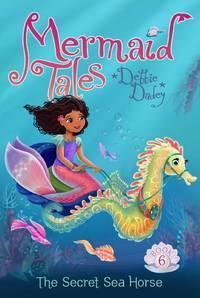 The Secret Sea Horse (6) (Mermaid Tales)