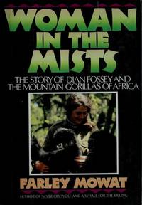 image of WOMAN IN THE MISTS The Story of Dian Fossey and the Mountain Gorillas of  Africa