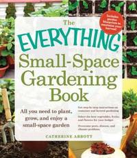 The Everything Small-Space Gardening Book (Everything Series)