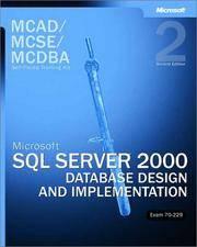 MCAD/MCSE/MCDBA Self-Paced Training Kit: Microsoft SQL Server 2000 Database Design and...