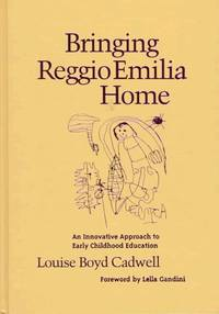 Bringing Reggio Emilia Home: An Innovative Approach to Early Childhood Education (Early Childhood...