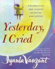 Yesterday, I Cried : Celebrating the Lessons of Living and Loving