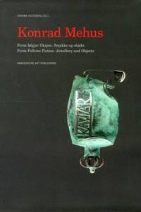 Konrad Mehus: Form Follows Fiction, Jewellery and Objects