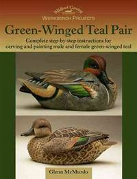 UNUSED Workbench Projects book: Green-Winged Teal Pair by  Glenn McMurdo - First Edition (so stated) - 2008-10-21 - from This Old Book (SKU: 8399)