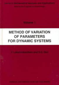 Method of Variation of Parameters for Dynamic Systems (Mathematical Analysis and Applications Ser., Vol. 1)